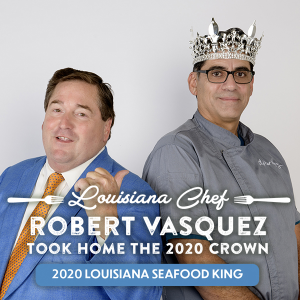Congrats Chef Robert Vasquez Louisiana Seafood King 2020