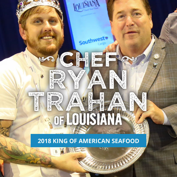 Chef Ryan Trahan American Seafood King 2018